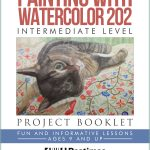 Painting with Watercolor 202