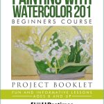Painting with Watercolor 201